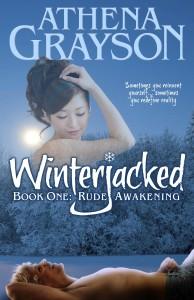 WinterJacked Book 1: Rude Awakening Sometimes you reinvent yourself, sometimes you reinvent reality.