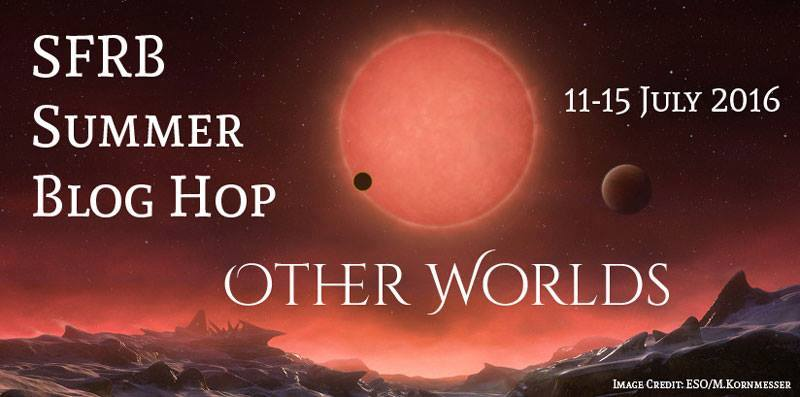 SFRB Summer Blog Hop: Other Worlds
