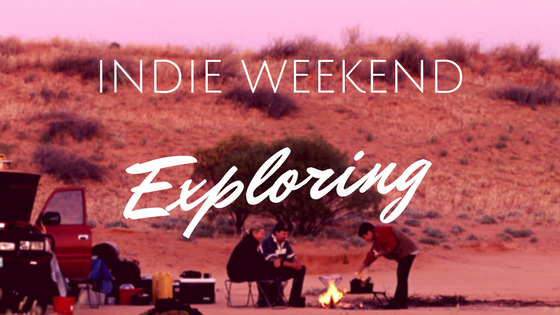 Indie Weekend: Exploring