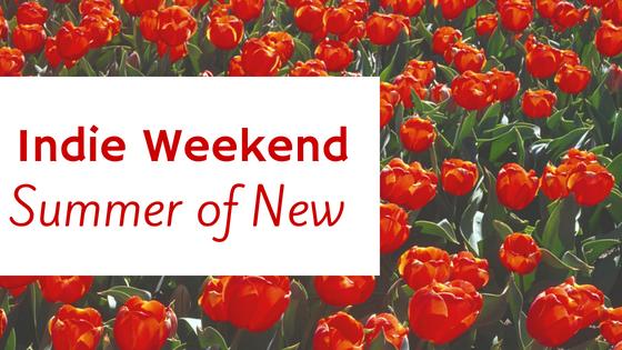 Indie Weekend: Summer of New