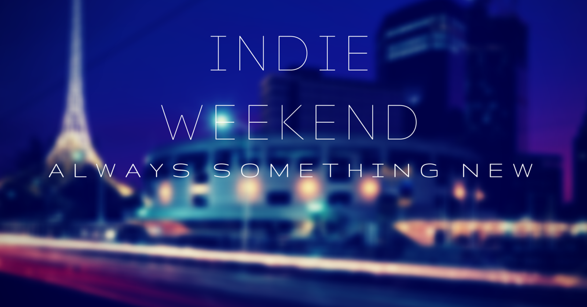 Indie Weekend: Always Something New