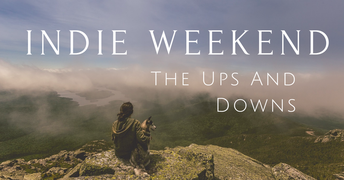 Indie Weekend: The Ups And Downs