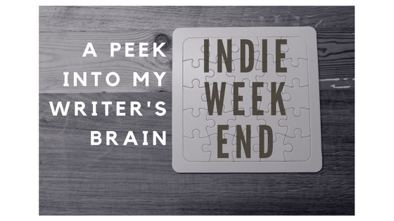Indie Weekend: A Peek Into My Writer's Brain
