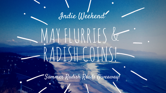 Indie Weekend: May Flurries and Radish Coins