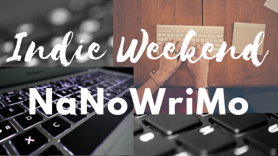 Indie Weekend: NaNoWriMo