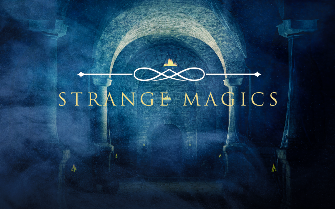 Strange Magics: High Fantasy with a Gothic Twist
