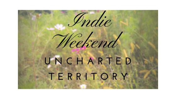Indie Weekend: Uncharted Territory
