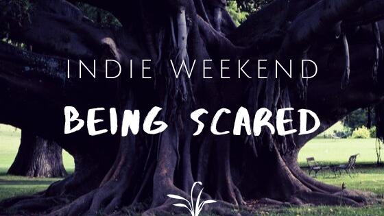Indie Weekend: Being Scared